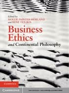 Business Ethics and Continental Philosophy ebook by Mollie Painter-Morland, René ten Bos