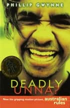 Deadly, Unna? ebook by Phillip Gwynne