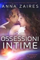 Ossessioni Intime ebook by Anna Zaires, Dima Zales