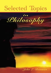 SELECTED TOPICS IN PHILOSOPHY ebook by John Bowman