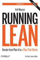 Running Lean - Iterate from Plan A to a Plan That Works ebook by Ash Maurya
