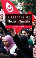 A History of Modern Tunisia ebook by Kenneth Perkins