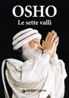 Le sette valli ebook by Osho