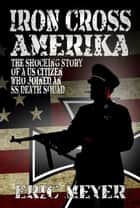 Iron Cross Amerika ebook by Eric Meyer