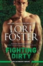 Fighting Dirty ebook by Lori Foster