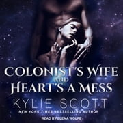 Colonist's Wife AND Heart's a Mess audiobook by Kylie Scott