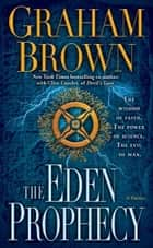 The Eden Prophecy - A Thriller ebook by Graham Brown