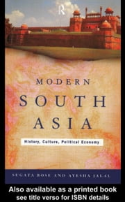 Modern South Asia ebook by Bose, Sugata