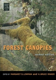 Forest Canopies ebook by Margaret D. Lowman,H. Bruce Rinker