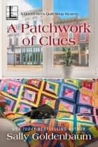 A Patchwork of Clues ebook by Sally Goldenbaum
