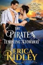 The Pirate's Tempting Stowaway - A Regency Romance ebook by