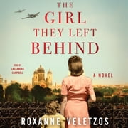 The Girl They Left Behind - A Novel audiobook by Roxanne Veletzos