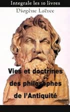 Vies et doctrines des philosophes de l'Antiquité ebook by Diogène Laërce, Charles Zévort