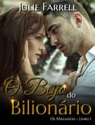 O Beijo do Bilionário - Os Magnatas 01 eBook by Julie Farrell