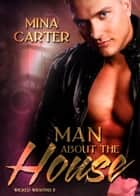 Man about the House ebook by Mina Carter