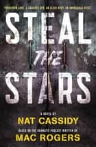 Steal the Stars ebook by Nat Cassidy