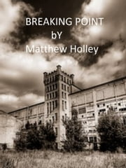 Breaking Point (Short Story) ebook by Matthew Holley