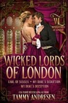 Wicked Lords of London - Wicked Lords of London ekitaplar by Tammy Andresen
