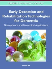Early Detection and Rehabilitation Technologies for Dementia - Neuroscience and Biomedical Applications ebook by