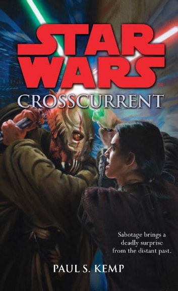 Star Wars: Crosscurrent ebook by Paul S. Kemp