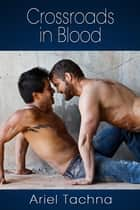 Crossroads in Blood ebook by Ariel Tachna