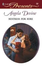 Mistress for Hire ebook by Angela Devine