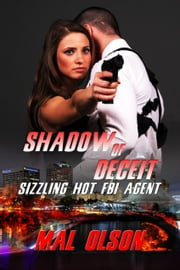 Shadow of Deceit - Sizzling Hot FBI Agent ebook by Mal Olson