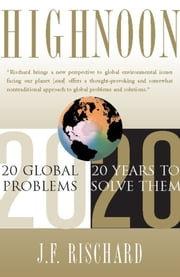 High Noon - 20 Global Problems, 20 Years To Solve Them ebook by Jean-francois Rischard
