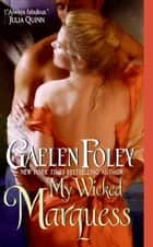 My Wicked Marquess ebooks by Gaelen Foley
