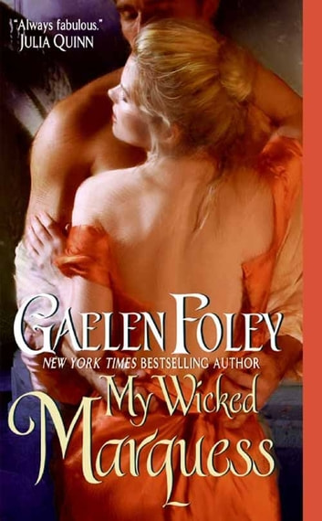 My Wicked Marquess ebook by Gaelen Foley