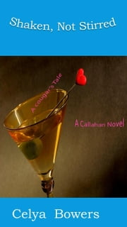 Shaken, Not Stirred ebook by Celya Bowers