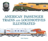 American Passenger Trains and Locomotives Illustrated ebook by Mark Wegman