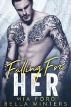 Falling For Her ebook by Mia Ford, Bella Winters