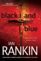 Black and Blue - An Inspector Rebus Mystery ebook by Ian Rankin