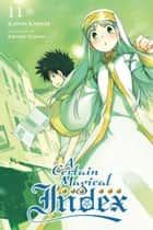 A Certain Magical Index, Vol. 11 (light novel) ebook by Kazuma Kamachi, Kiyotaka Haimura