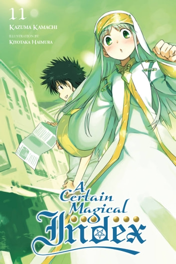 A Certain Magical Index, Vol. 11 (light novel) ebook by Kazuma Kamachi
