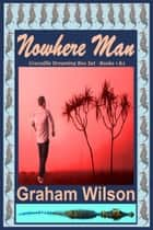 Nowhere Man ekitaplar by Graham Wilson