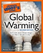 The Complete Idiot's Guide to Global Warming, 2E ebook by Michael Tennesen