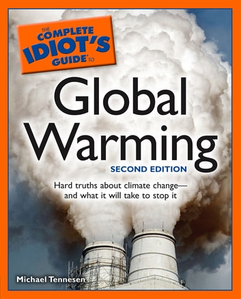 The Complete Idiot's Guide to Global Warming, 2nd Edition