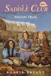 Wagon Trail ebook by Bonnie Bryant