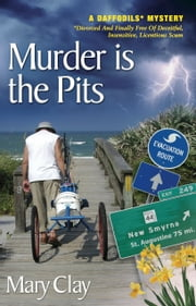 Murder is the Pits (A DAFFODILS Mystery) ebook by Mary Clay