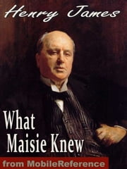 What Maisie Knew (Mobi Classics) ebook by Henry James