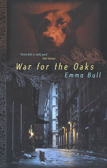 War for the Oaks - A Novel ebook by Emma Bull