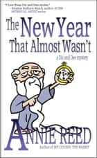 The New Year that Almost Wasn't (Diz & Dee Mystery) ebook by Annie Reed