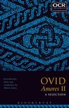 Ovid Amores II: A Selection ebook by Alfred Artley