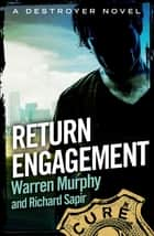 Return Engagement - Number 71 in Series ebook by Richard Sapir, Warren Murphy