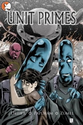 Unit Primes- Graphic Novel ebook by Chris Dreir, Jacob Paplham