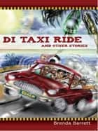 Di Taxi Ride and Other Stories ebook by Brenda Barrett