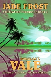 Jade Frost ebook by Douglas T. Vale