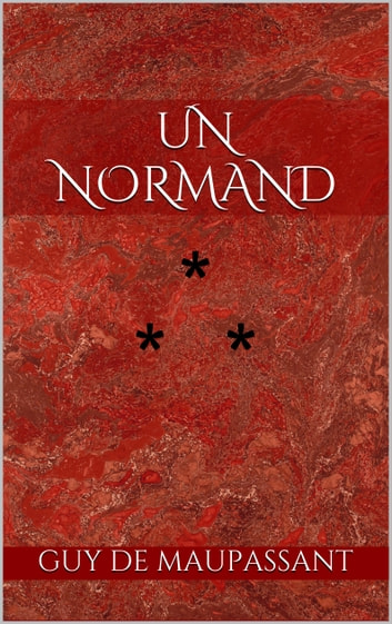Un Normand ebook by Guy de Maupassant